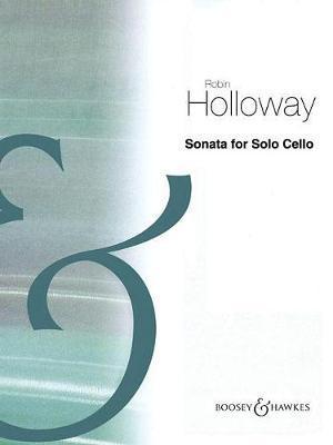 Sonata for Solo Cello by Robin Holloway