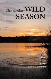 Wild Season by Allan W Eckert