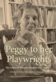 Peggy to her Playwrights by Colin Chambers