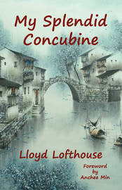 My Splendid Concubine by Lloyd Lofthouse image