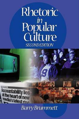 Rhetoric in Popular Culture by Barry Brummett image