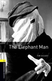 Oxford Bookworms Library: The Elephant Man by Tim Vicary