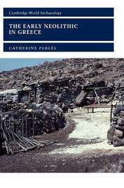 The Early Neolithic in Greece by Catherine Perles