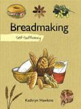 Self-sufficiency - Breadmaking by Kathryn Hawkins