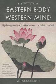 """Eastern Body, Western Mind to the Self """" by Judith Anodea image"""