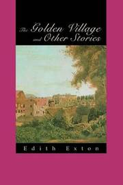 The Golden Village and Other Stories by Edith Exton image