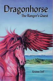 Dragonhorse - The Ranger's Quest by Kristen Cerf image