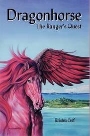Dragonhorse - The Ranger's Quest by Kristen Cerf image