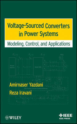 Voltage-Sourced Converters in Power Systems by Amirnaser Yazdani