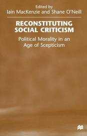 Reconstituting Social Criticism by Shane O'Neill