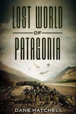 Lost World Of Patagonia by Dane Hatchell