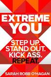 Extreme You by Sarah Robb O'Hagan