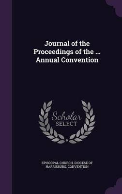 Journal of the Proceedings of the ... Annual Convention