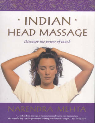 Indian Head Massage by Narendra Mehta