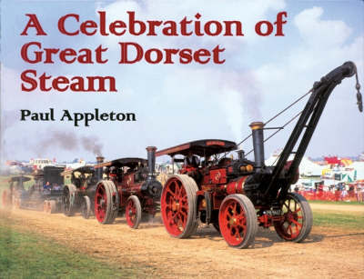 A Celebration of Great Dorset Steam by Paul Appleton image