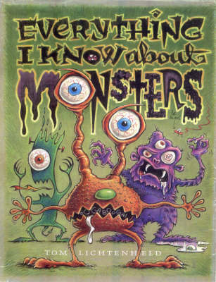Everything I Know About Monsters by Tom Lichtenheld