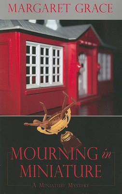 Mourning in Miniature by Margaret Grace image