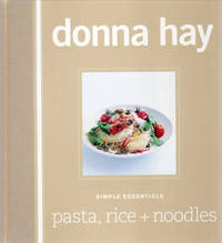 Simple Essentials: Pasta, Rice and Noodles by Donna Hay