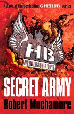 Secret Army (Henderson's Boys #3) by Robert Muchamore image