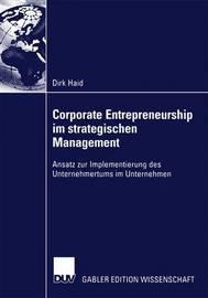 Corporate Entrepreneurship Im Strategischen Management by Dirk Haid