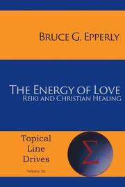 The Energy of Love by Bruce G Epperly