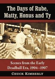 The Days of Rube, Matty, Honus and Ty by Chuck Kimberly
