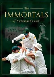 The Immortals of Australian Cricket by Liam Hauser image