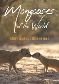 Mongooses of the World by Andrew Jennings