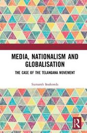 Media, Nationalism and Globalization by Sumanth Inukonda