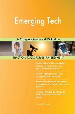 Emerging Tech A Complete Guide - 2019 Edition by Gerardus Blokdyk