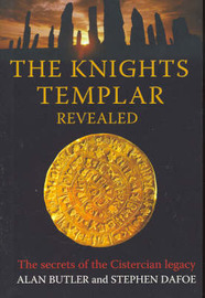 Knights Templar Revealed by Alan Butler
