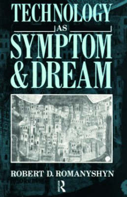 Technology as Symptom and Dream by Robert D Romanyshyn image