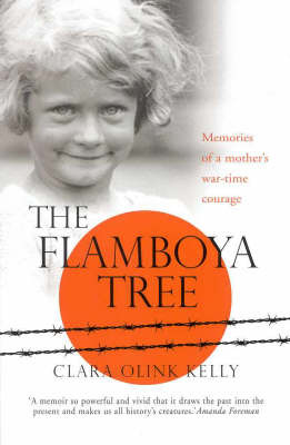 The Flamboya Tree: Memories of a Family's Wartime Courage by Clara Olink Kelly image