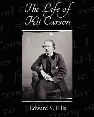 The Life of Kit Carson by Edward S Ellis image