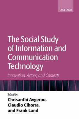 The Social Study of Information and Communication Technology by Frank Land image