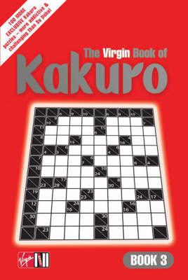 The Virgin Book of Kakuro by Varous
