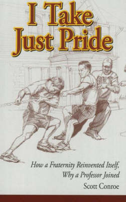 I Take Just Pride by Scott Conroe
