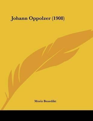 Johann Oppolzer (1908) by Moriz Benedikt