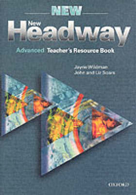 New Headway: Advanced: Teacher's Resource Book by Liz Soars