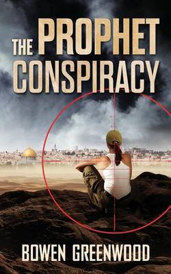 The Prophet Conspiracy: A Terrorism Thriller by Bowen Greenwood image