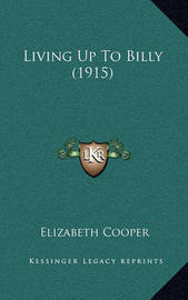 Living Up to Billy (1915) by Elizabeth Cooper