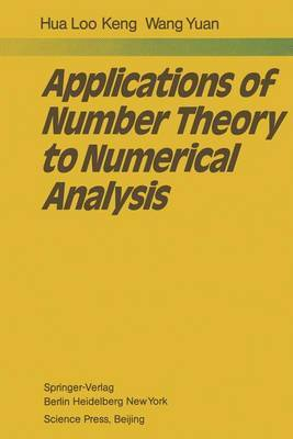Applications of Number Theory to Numerical Analysis by L.K. Hua