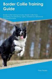 Border Collie Training Guide Border Collie Training Includes by Jack Bell