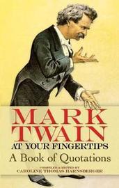 Mark Twain at Your Fingertips by Mark Twain )