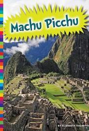 Mach Picchu by Elizabeth Raum
