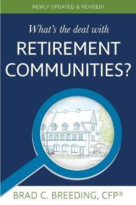 What's the Deal with Retirement Communities? by Brad Breeding