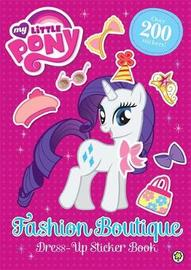 My Little Pony: Fashion Boutique Dress-Up Sticker Book by My Little Pony