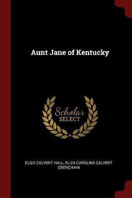 Aunt Jane of Kentucky by Eliza Calvert Hall image