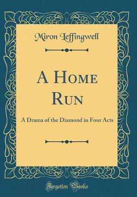 A Home Run by Miron Leffingwell