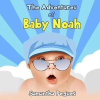 The Adventures of Baby Noah by Samantha Pegues